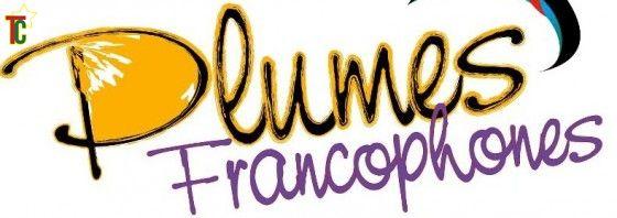 Plumes Francophones : Festival international des littératures francophones 2013 du 15 au 28 mars 2013