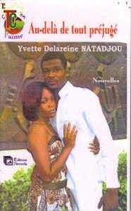 Au-delà de tout préjugé de Yvette Delareine Natadjou