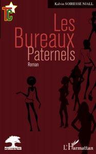 Roman:  « Bureaux paternels » de Kalvin Njall
