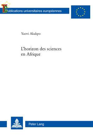 Lhorizon des sciences en Afrique de Yaovi Akakpo