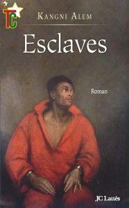 Esclaves, le roman polémique de Kangni Alem
