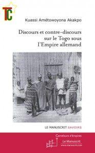 Discours et contre dicours sur le Togo sous l'Empire allemand