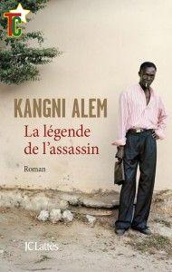Kangni Alem La legende de l'assassin